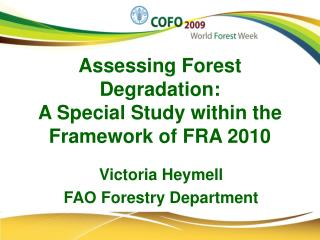 Assessing Forest Degradation: A Special Study within the Framework of FRA 2010