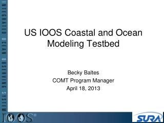 US IOOS Coastal and Ocean Modeling Testbed