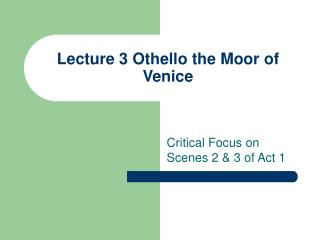 Lecture 3 Othello the Moor of Venice