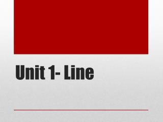 Unit 1- Line