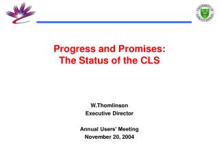 Progress and Promises: The Status of the CLS