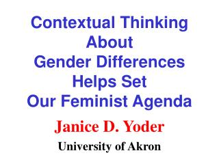 Contextual Thinking About  Gender Differences Helps Set  Our Feminist Agenda