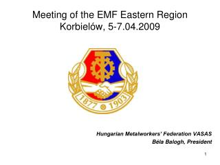 Meeting of the EMF Eastern Region Korbiel w, 5-7.04.2009