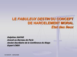LE  FABULEUX DESTIN  DU CONCEPT DE HARCELEMENT MORAL Etat des lieux