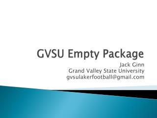 GVSU Empty Package