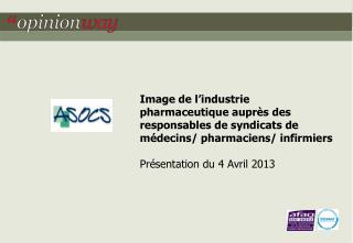 Evaluer l'image que les responsables de syndicats ont de l'industrie pharmaceutique
