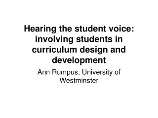 Hearing the student voice: involving students in curriculum design and development