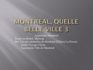 Montréal,  quelle  belle  ville  3