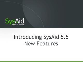Introducing SysAid 5.5 New Features