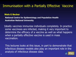 Immunisation with a Partially Effective  Vaccine