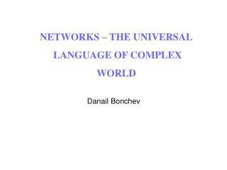 NETWORKS – THE UNIVERSAL  LANGUAGE OF COMPLEX  WORLD