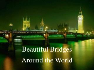 Beautiful Bridges