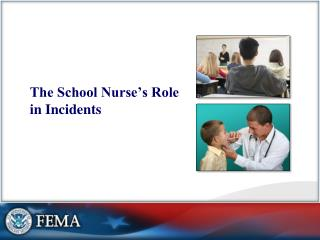 The School Nurse s Role in Incidents