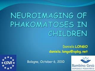 NEUROIMAGING OF PHAKOMATOSES IN CHILDREN