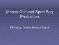 Mortex Golf and Sport Bag Production