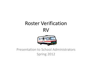 Roster Verification  RV