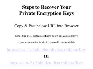 https://ara-1.c3pki.chamb.disa.mil/ara/Key Or https://ara-2.c3pki.den.disa.mil/ara/Key