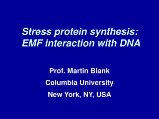 Stress protein synthesis:   EMF interaction with DNA