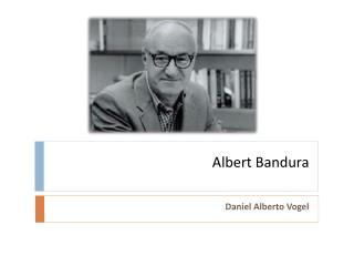 Albert  B andura