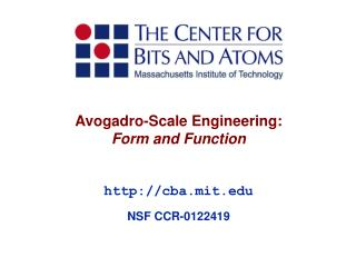Avogadro-Scale Engineering: Form and Function cba.mit NSF CCR-0122419