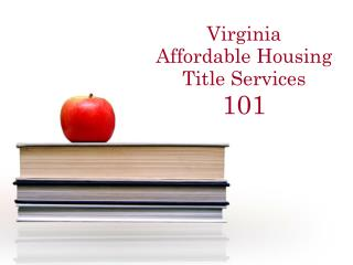 Virginia  Affordable Housing  Title Services 101