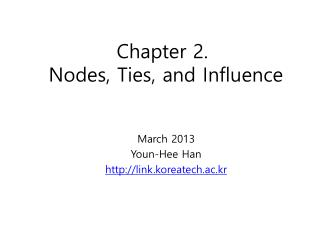 Chapter 2. Nodes, Ties , and Influence
