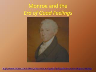 Monroe and the  Era of Good Feelings