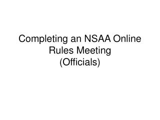 Completing an NSAA Online Rules Meeting (Officials)