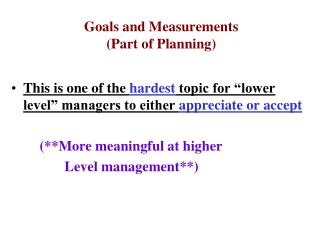 Goals and Measurements (Part of Planning)