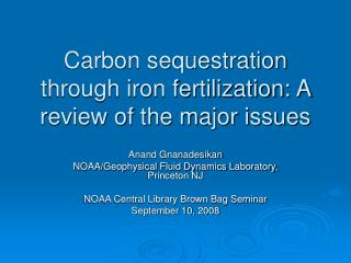 Carbon sequestration through iron fertilization: A review of the major issues