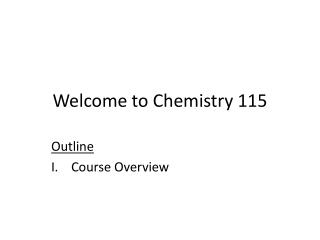 Welcome to Chemistry 115