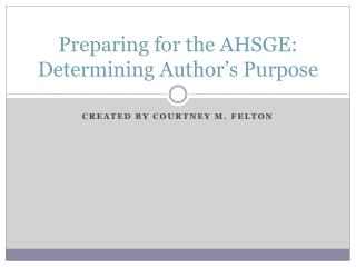 Preparing for the AHSGE: Determining Author's Purpose