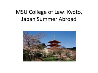 MSU College of Law: Kyoto, Japan Summer Abroad