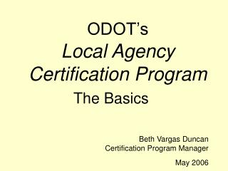 ODOT�s Local Agency  Certification Program