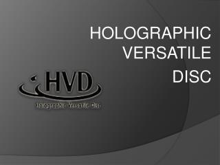 HOLOGRAPHIC VERSATILE  DISC