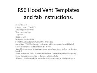 RS6 Hood Vent Templates and fab Instructions.