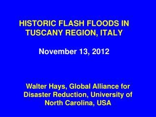 HISTORIC FLASH FLOODS IN TUSCANY REGION, ITALY November 13, 2012