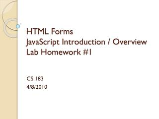 HTML Forms JavaScript Introduction / Overview Lab Homework #1