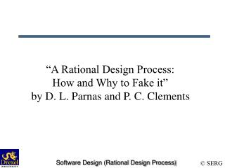 """A Rational Design Process:  How and Why to Fake it""  by D. L. Parnas and P. C. Clements"