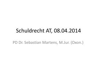 Schuldrecht AT, 08.04.2014