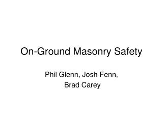 On-Ground Masonry Safety
