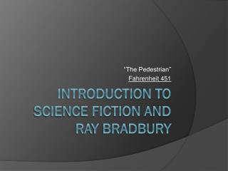 Introduction to Science Fiction and Ray Bradbury