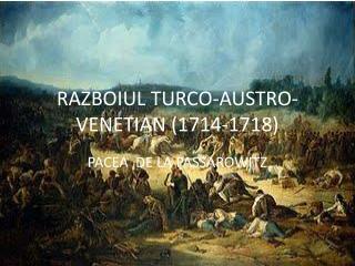 RAZBOIUL TURCO-AUSTRO-VENETIAN (1714-1718)