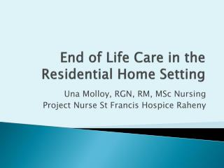 End of Life Care in the Residential Home Setting