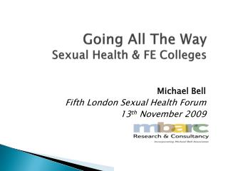 Going All The Way Sexual Health & FE Colleges