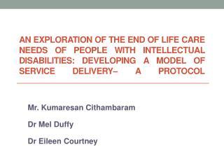 Mr. Kumaresan Cithambaram Dr Mel Duffy Dr Eileen Courtney