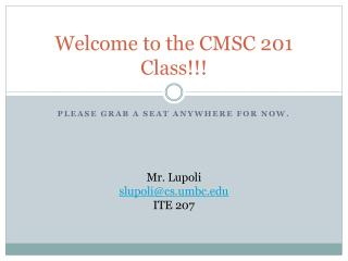 Welcome to the CMSC 201 Class!!!