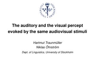 The auditory and the visual percept  evoked by the same audiovisual stimuli