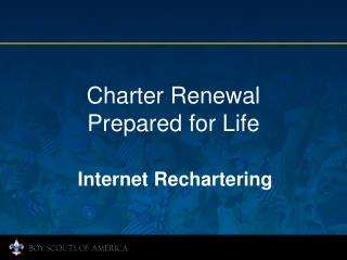 Charter Renewal Prepared for Life