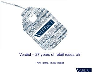 Verdict – 27 years of retail research Think Retail, Think Verdict